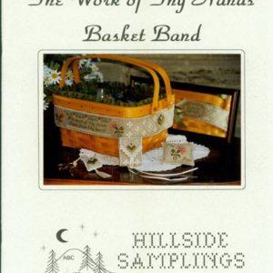 Hillside Samplings The Work of They Hands Basket Band